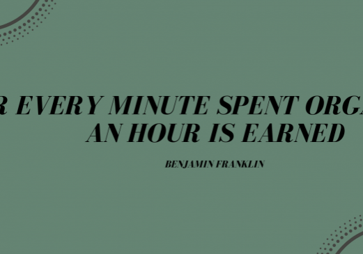 For Every Minute Spent Organizing an Hour Is Earned